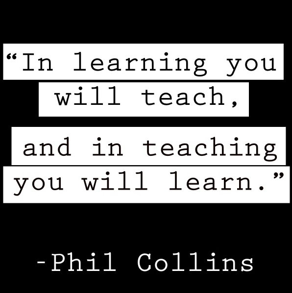 Mentoring Learning Teaching Quote - Phil Collins